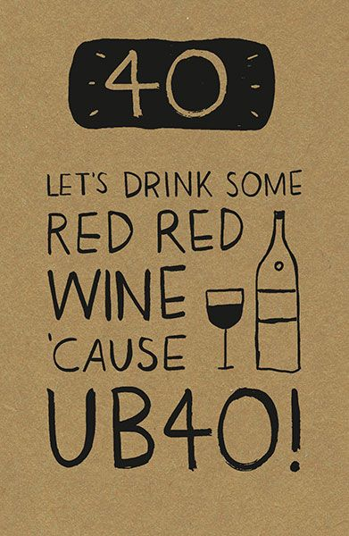 40 Let S Drink Wine Birthday Card