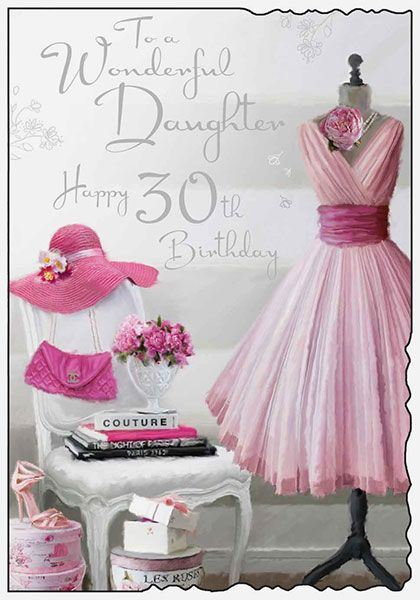 Daughter 30th Birthday Card 33774 P