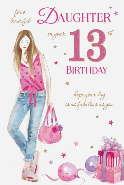 Daughter 13 Birthday Card 32285 P