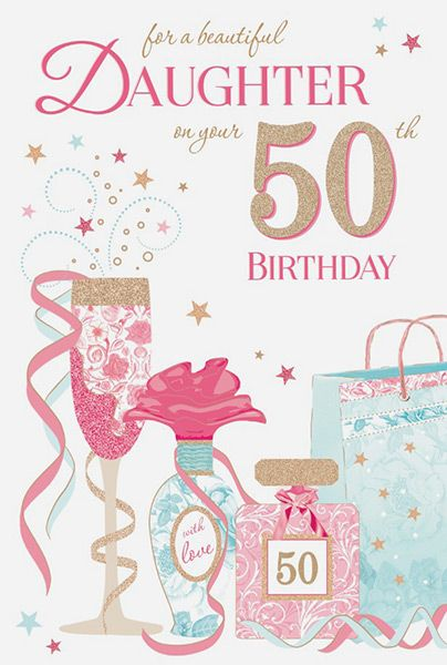 Daughter 50th Birthday Card 18726 P