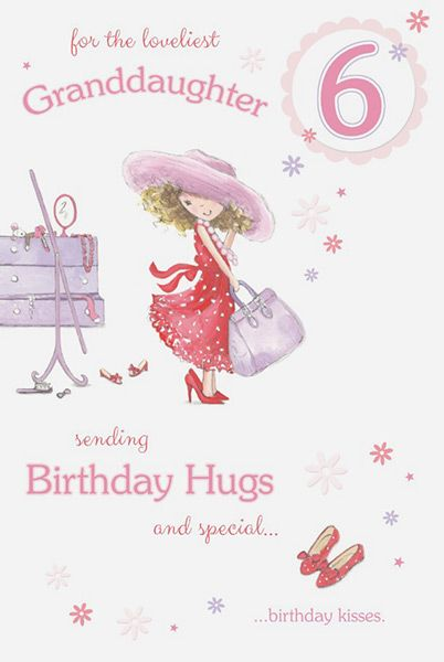 Granddaughter Age 6 Birthday Card 40587 P